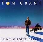 TOM GRANT In My Wildest Dreams album cover