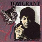 TOM GRANT Just The Right Moment album cover