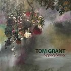 TOM GRANT Sipping Beauty album cover