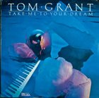 TOM GRANT Take Me To Your Dream album cover