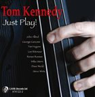 TOM KENNEDY Just Play! album cover