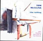TOM MCCLUNG The Telling album cover