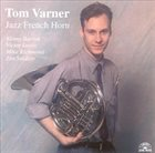 TOM VARNER Jazz French Horn album cover