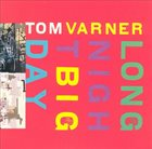 TOM VARNER Long Night Big Day album cover