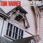TOM VARNER Window Up Above: American Songs 1770-1998 album cover