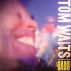 TOM WAITS Bad As Me album cover