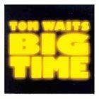 TOM WAITS Big Time album cover