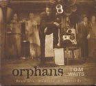 TOM WAITS Orphans: Brawlers, Bawlers & Bastards album cover