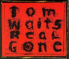 TOM WAITS Real Gone album cover