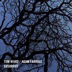 TOM WARD Tom Ward / Adam Fairhall : Susurrus album cover