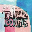 TOMAS FUJIWARA Triple Double album cover