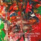 TOMAS FUJIWARA Tomas Fujiwara Trio : Variable Bets album cover