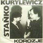 TOMASZ STAŃKO Stañko/ Kurylewicz : Korozje album cover