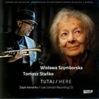 TOMASZ STAŃKO Wisława Szymborska/Tomasz Stańko : Here album cover