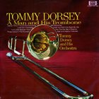 TOMMY DORSEY & HIS ORCHESTRA A Man And His Trombone album cover