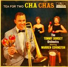 TOMMY DORSEY & HIS ORCHESTRA Tea For Two Cha Chas album cover