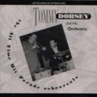 TOMMY DORSEY & HIS ORCHESTRA The All Time Hit Parade Rehearsals album cover