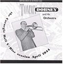 TOMMY DORSEY & HIS ORCHESTRA The Carnegie Hall V-Disc Session April 1944 album cover