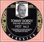 TOMMY DORSEY & HIS ORCHESTRA The Chronological Classics: Tommy Dorsey and His Orchestra 1937, Volume 3 album cover