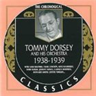 TOMMY DORSEY & HIS ORCHESTRA The Chronological Classics: Tommy Dorsey and His Orchestra 1938-1939 album cover
