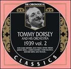 TOMMY DORSEY & HIS ORCHESTRA The Chronological Classics: Tommy Dorsey and His Orchestra 1939, Volume 2 album cover