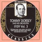 TOMMY DORSEY & HIS ORCHESTRA The Chronological Classics: Tommy Dorsey and His Orchestra 1939, Volume 3 album cover