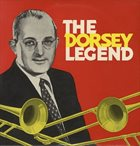 TOMMY DORSEY & HIS ORCHESTRA The Dorsey Legend album cover