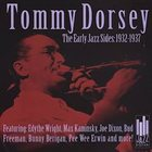 TOMMY DORSEY & HIS ORCHESTRA The Early Jazz Sides: 1932 - 1937 album cover