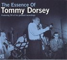 TOMMY DORSEY & HIS ORCHESTRA The Essence of Tommy Dorsey album cover