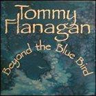 TOMMY FLANAGAN Beyond the Bluebird album cover