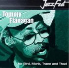 TOMMY FLANAGAN For Bird, Monk, Trane And Thad album cover