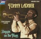TOMMY LADNIER Steppin` On The Blues album cover