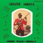 TOMMY MCCOOK Greater Jamaica Moon Walk - Reggay album cover