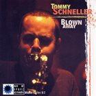 TOMMY SCHNELLER Blown Away album cover