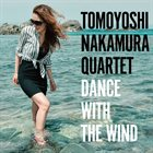 TOMOYOSHI NAKAMURA Dance with the Wind album cover