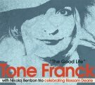 TONE FRANCK The Good Life : Celebrating Blossom Dearie (with Nikolaj Bentzon Trio) album cover