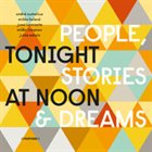 TONIGHT AT NOON People, Stories & Dreams album cover