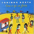 TONINHO HORTA Com o Pe No Forro album cover
