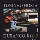 TONINHO HORTA Durango Kid 2 album cover