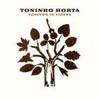 TONINHO HORTA Toninho In Vienna album cover