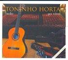 TONINHO HORTA Solo Ao Vivo album cover