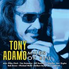 TONY ADAMO Miles of Blu album cover