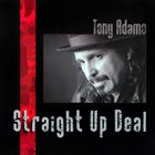 TONY ADAMO Straight Up Deal album cover