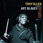 TONY ALLEN A Tribute to Art Blakey & The Jazz Messengers album cover