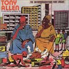 TONY ALLEN No Accommodation For Lagos / No Discrimination album cover