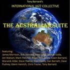 TONY BARNARD The Australian Suite – Tony Barnard's International Jazz Collective album cover
