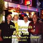TONY BARNARD The Barnards featuring Peter Ind : Live at Ronnie Scott's album cover