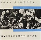 TONY CIMOROSI NY International album cover