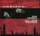 TONY CIMOROSI Tony Cimorosi Featuring Randy Brecker & Alex Foster : Horizon album cover
