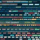 TONY DAGRADI Down Time album cover